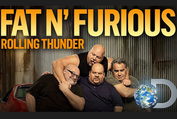 """Fat N Furious-Rolling Thunder"" (TV Producer)"